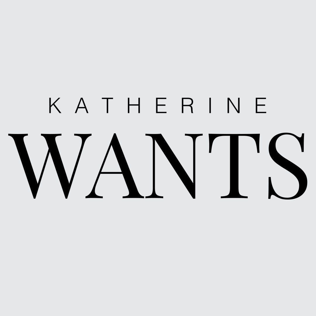Katherine Wants